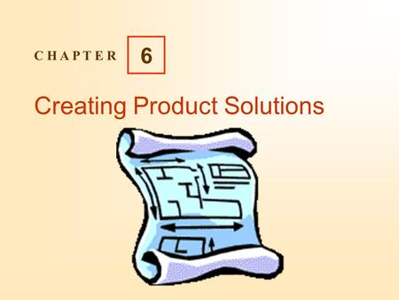 Creating Product Solutions C H A P T E R 6 6 Copyright  2004 Pearson Education Canada Inc. 6-2 Learning Objectives Identify the reasons why salespeople.
