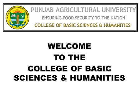 WELCOME TO THE COLLEGE OF BASIC SCIENCES & HUMANITIES.