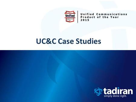 UC&C Case Studies. Trish Harris Channel Sales Director.