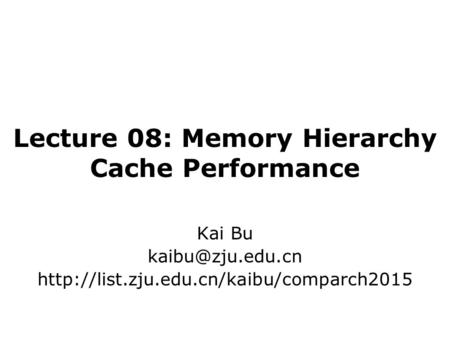 Lecture 08: Memory Hierarchy Cache Performance Kai Bu