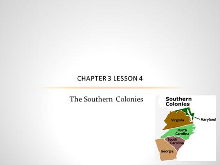 The Southern Colonies CHAPTER 3 LESSON 4. VOCAB Indentured Servitude: laborer who agrees to work without pay for a certain period of time in exchange.