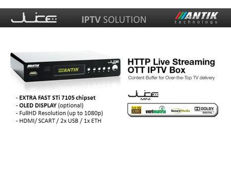 IPTV SOLUTION - EXTRA FAST STi 7105 chipset - OLED DISPLAY (optional) - FullHD Resolution (up to 1080p) - HDMI/ SCART / 2x USB / 1x ETH.
