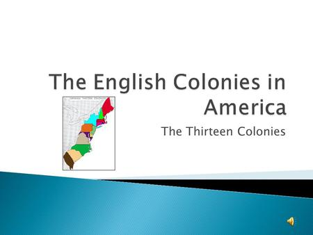 The Thirteen Colonies.  Colonists came for religious freedom  Farming was difficult because of long, cold winters and rocky soil  Economy – subsistence.