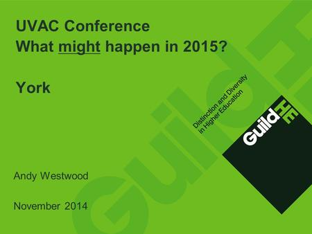 UVAC Conference What might happen in 2015? York Andy Westwood November 2014.