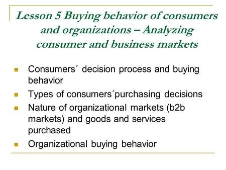 Consumers´ decision process and buying behavior