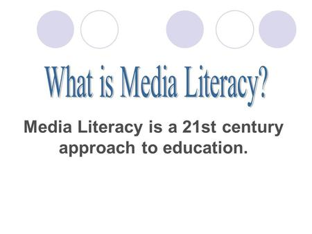 Media Literacy is a 21st century approach to education.