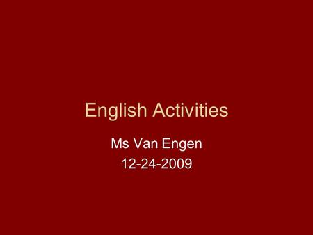 English Activities Ms Van Engen 12-24-2009. Christmas Cards.