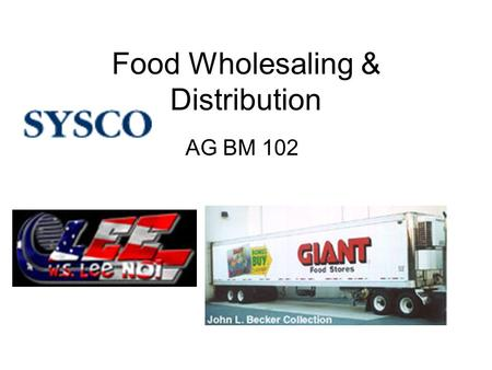 Food Wholesaling & Distribution AG BM 102. Introduction Economics of Transportation require an intermediary between processing and retailing Too many.