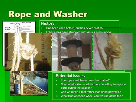 Rope and Washer History  Has been used before, but has never cost $5  Other areas have struggled with issues surrounding durability – clients want it.