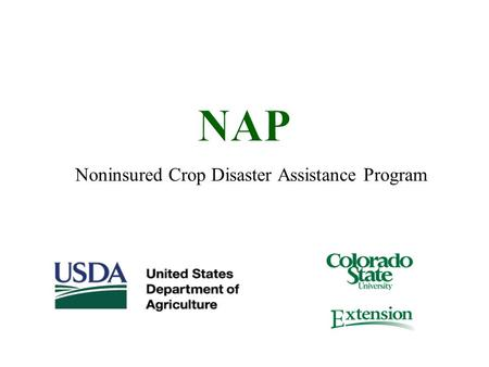 Noninsured Crop Disaster Assistance Program. Agriculture & Business Management Introduction 2.