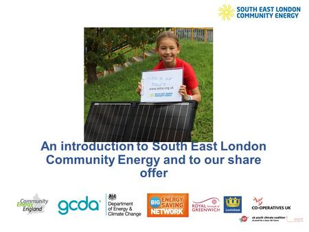 An introduction to South East London Community Energy and to our share offer.