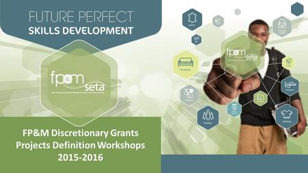 FP&M Discretionary Grants Projects Definition Workshops 2015-2016.