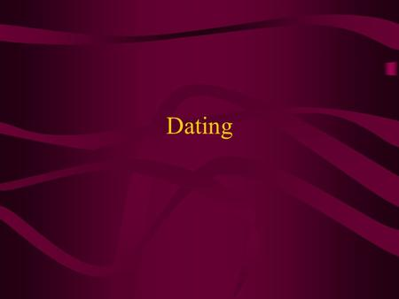 Dating. What are reasons why people date? Dating: Opportunity for us to in a relaxed way-come to know another person deeply and to learn about ourselves.