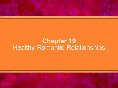 Chapter 19 Healthy Romantic Relationships. © Copyright 2005 Delmar Learning, a division of Thomson Learning, Inc.2 Chapter Objectives 1.Explain Sternberg's.