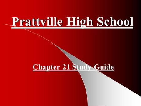 Prattville High School Chapter 21 Study Guide 1 Who is Robert M. La Follette? Wisconsin senator who ran against Democratic and Republican nominees for.