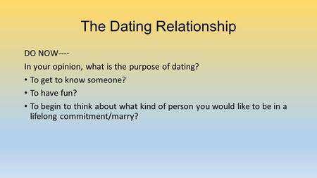 What Is The Purpose Of Dating Someone