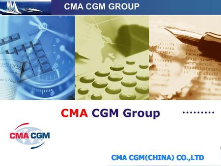 LOGO CMA CGM Group CMA CGM GROUP. www.themegallery.com Company Logo Contents We are a global partner CMA in china Our service About us.