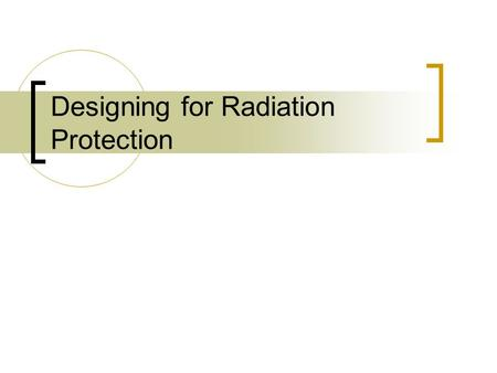 Designing for Radiation Protection. Design Standards for Radiation Protection – Leakage Radiation.