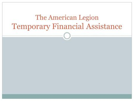 The American Legion Temporary Financial Assistance.