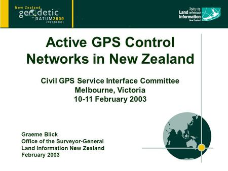 A New Map Projection for New Zealand? Active GPS Control Networks in New Zealand Civil GPS Service Interface Committee Melbourne, Victoria 10-11 February.