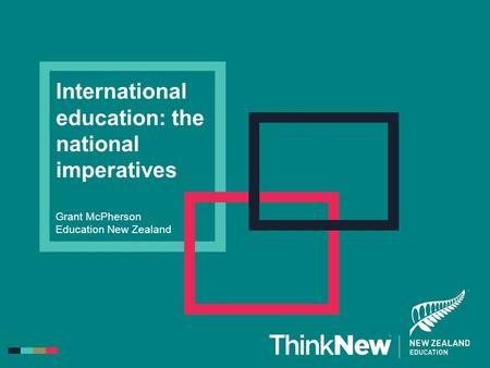 International education: the national imperatives Grant McPherson Education New Zealand.