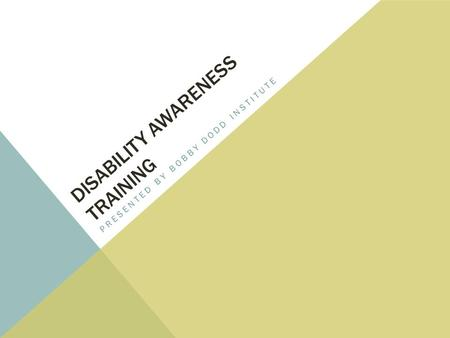 DISABILITY AWARENESS TRAINING PRESENTED BY BOBBY DODD INSTITUTE.