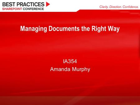 Managing Documents the Right Way IA354 Amanda Murphy.