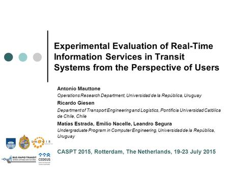 Experimental Evaluation of Real-Time Information Services in Transit Systems from the Perspective of Users Antonio Mauttone Operations Research Department,