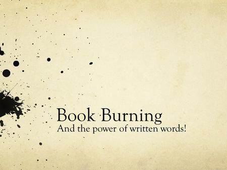 Book Burning And the power of written words!.
