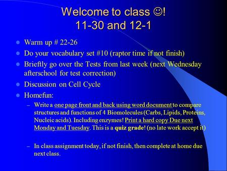 Welcome to class ! 11-30 and 12-1 Warm up # 22-26 Do your vocabulary set #10 (raptor time if not finish) Brieftly go over the Tests from last week (next.