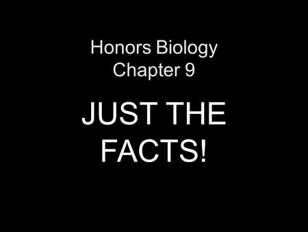 Honors Biology Chapter 9