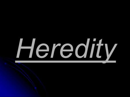 Heredity. The Beginnings of Heredity Ever since humans began domesticating plants and animals (at least 10,000 years ago), people have wondered how traits.