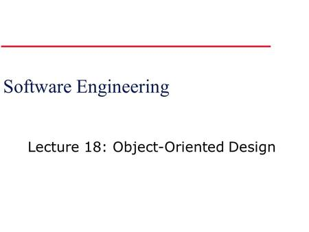 Lecture 18: Object-Oriented Design
