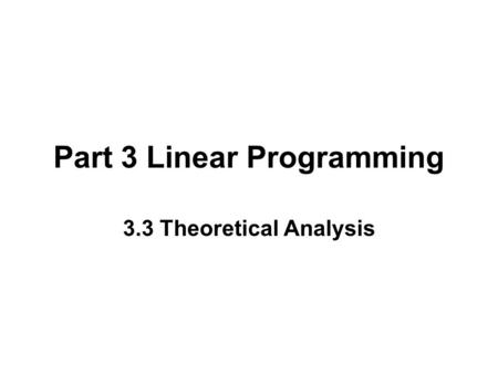 Part 3 Linear Programming 3.3 Theoretical Analysis.