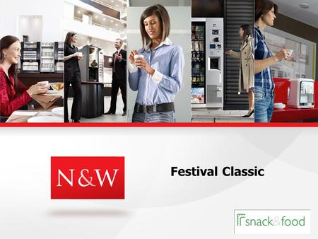 Festival Classic. Target of the project Complete the new N&W offer for the drum market segment New drum cost effective machine based on Festival platform.