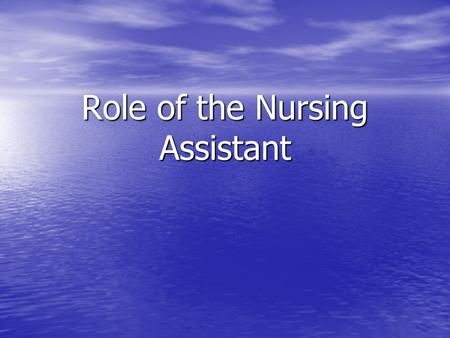 Role of the Nursing Assistant