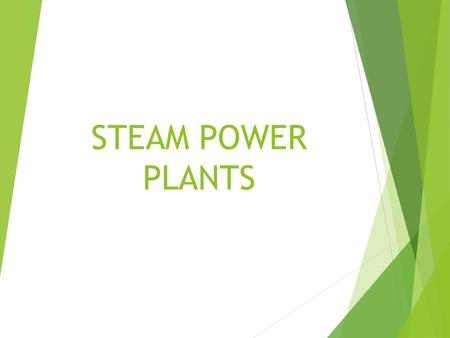 STEAM POWER PLANTS. SELECTION OF SITE FOR STEAM POWER PLANT  Availability of land  Availability of sufficient amount of good boiler feed water and cooling.