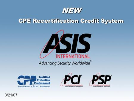 NEW CPE Recertification Credit System NEW CPE Recertification Credit System 3/21/07.