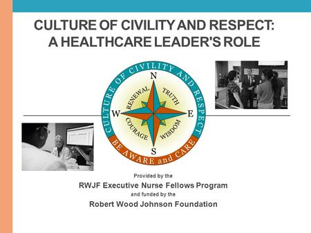Culture of Civility and Respect: A Healthcare Leader's Role