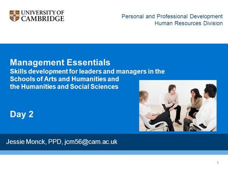 Management Essentials Skills development for leaders and managers in the Schools of Arts and Humanities and the Humanities and Social Sciences Day 2 Personal.