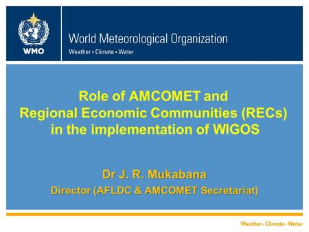 Let's Recall: African Ministerial Conference on Meteorology (AMCOMET) was established in April 2010 when African ministers responsible for Meteorology.