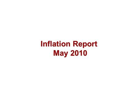 Inflation Report May 2010. Money and asset prices.
