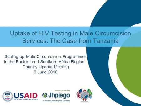 Uptake of HIV Testing in Male Circumcision Services: The Case from Tanzania Scaling-up Male Circumcision Programmes in the Eastern and Southern Africa.