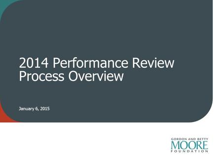 2014 Performance Review Process Overview January 6, 2015.