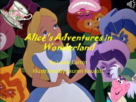 Alice's Adventures in Wonderland By Lewis Carrol Illustrated by Lauren Kouassi.