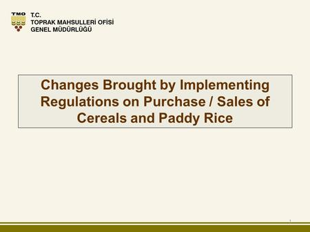 1 Changes Brought by Implementing Regulations on Purchase / Sales of Cereals and Paddy Rice.