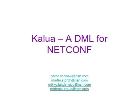 Kalua – A DML for NETCONF