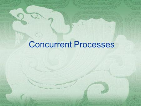 1 Concurrent Processes. 2 Cooperating Processes  Operating systems allow for the creation and concurrent execution of multiple processes  concurrency.