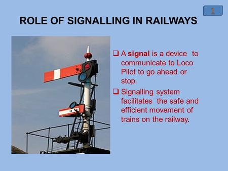 ROLE OF SIGNALLING IN RAILWAYS
