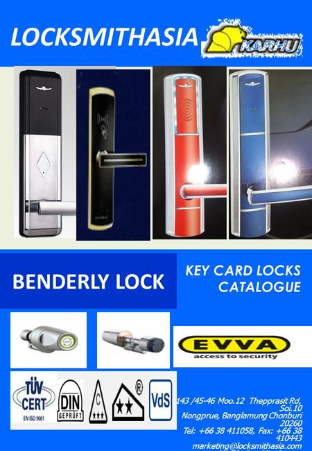 LOCKSMITHASIA KEY CARD LOCKS CATALOGUE 143 /45-46 Moo.12 Thepprasit Rd, Soi.10 Nongprue, Banglamung Chonburi 20260 Tel: +66 38 411058, Fax: +66 38 410443.